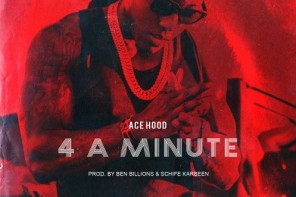 New Music: Ace Hood – '4 A Minute'