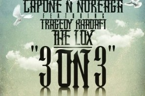 New Music: Capone-N-Noreaga – '3 On 3′ (Feat. Tragedy Khadafi & The LOX)