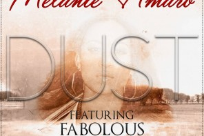 New Music: Melanie Amaro – 'Dust' (Feat. Fabolous)