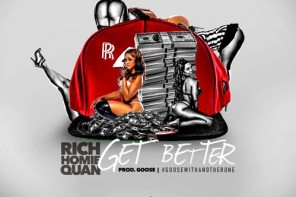 New Music: Rich Homie Quan – 'Get Better'