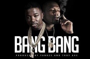 New Music: Troy Ave – 'Bang Bang' (Feat. 50 Cent)