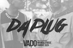 New Music: Vado – 'Da Plug' (Feat. Manolo Rose & Smoke DZA)