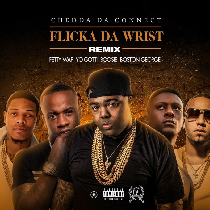New music chedda da connect flicka da wrist remix feat