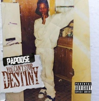 papoose you cant stop destiny