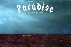 New Music: Young Thug – 'Paradise' (Official Version)