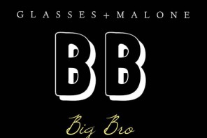 New Music: Glasses Malone – 'Big Bro'