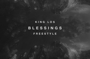 New Music: King Los – 'Blessings' (Freestyle)