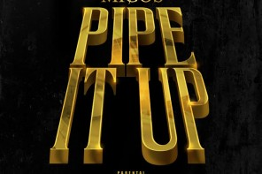 New Music: Migos – 'Pipe It Up'