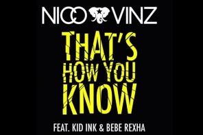 New Video: Nico & Vinz – 'That's How You Know' (Feat. Kid Ink & Bebe Rexha)