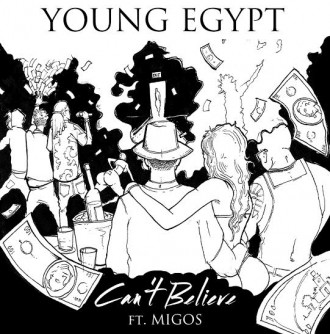young-egypt-cant-believe-feat-migos