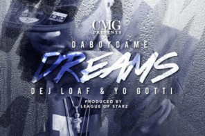 New Music: DaBoyDame – 'Dreams' (Feat. Yo Gotti & DeJ Loaf)