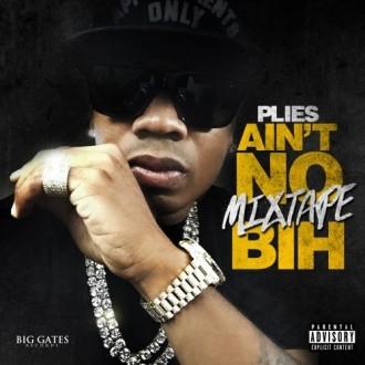 plies aint no mixtape bih