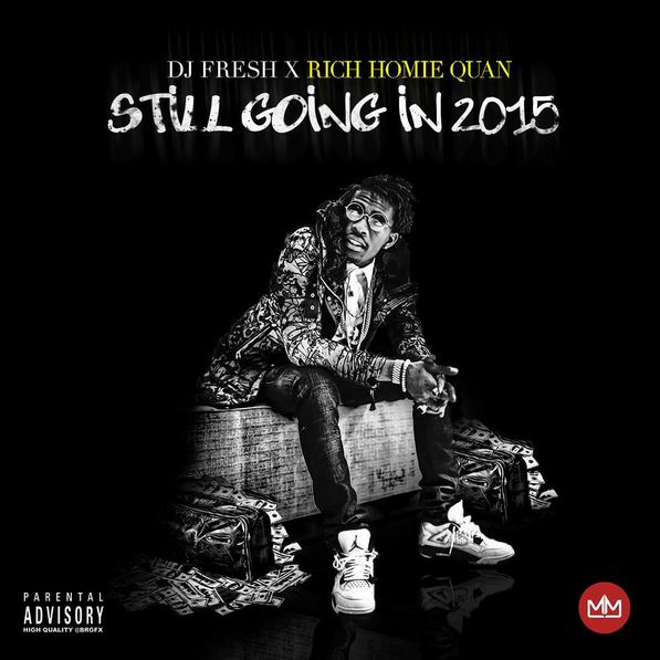 Rich homie quan still goin in 2015