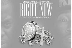 New Music: Uncle Murda – 'Right Now' (Feat. Future)