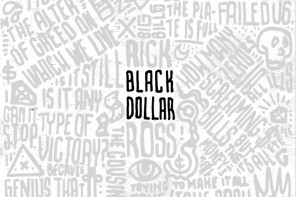 New Mixtape: Rick Ross – 'Black Dollar'