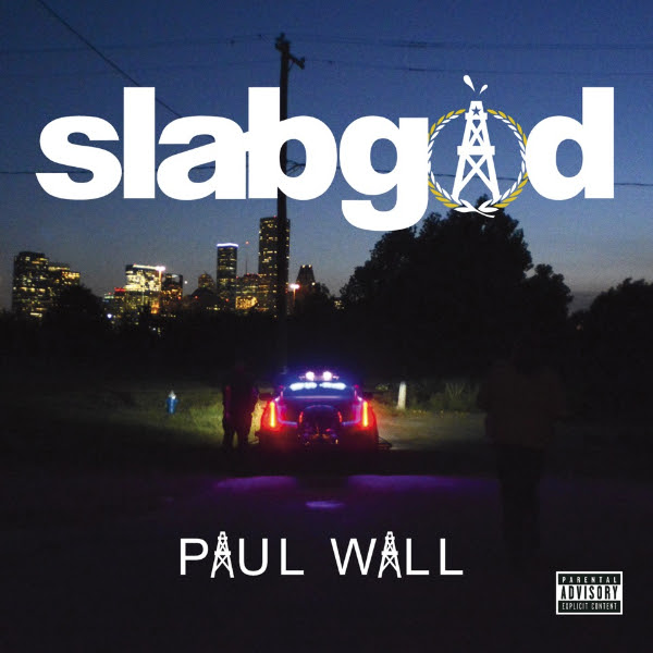 Paul Wall Slab : Paul wall slab god album cover track list hiphop