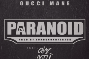 New Music: Gucci Mane – 'Paranoid' (Feat. Waka Flocka Flame & Chaz Gotti)