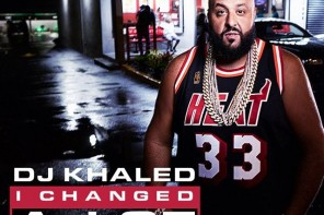 DJ Khaled – 'I Changed A Lot' (Track List)