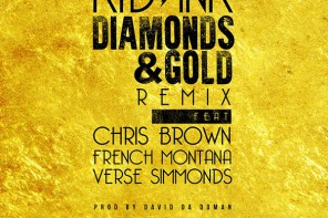 New Music: Kid Ink – 'Diamonds & Gold (Remix)' (Feat. Chris Brown, French Montana & Verse Simmonds)