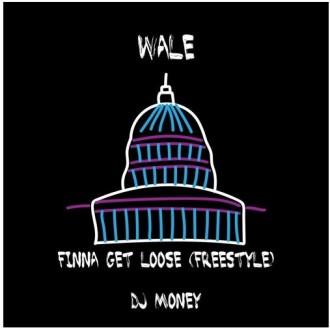 wale finna get loose