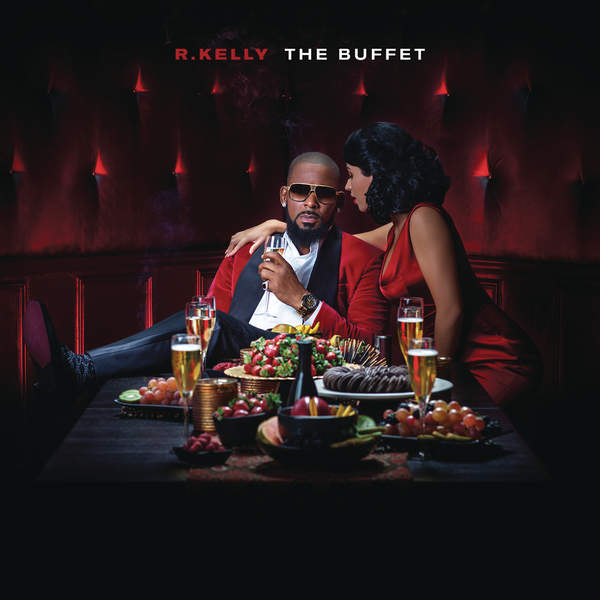 R. Kelly – 'The Buffet' (Album Cover & Track List ...