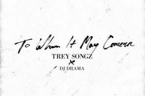 New Mixtape: Trey Songz – 'To Whom It May Concern'