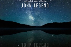 New Music: John Legend – 'Under The Stars'