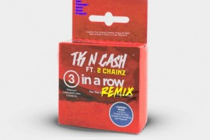 New Music: TK N Cash – '3 In A Row (Remix)' (Feat. 2 Chainz)