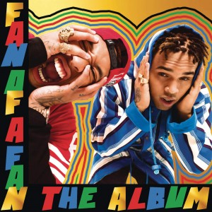 Chris Brown X Tyga - Fan of a Fan the Album (Deluxe Version) (2015)
