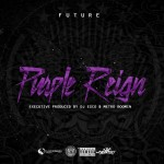 New Mixtape: Future – 'Purple Reign'