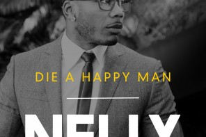 New Music: Nelly – 'Die A Happy Man'