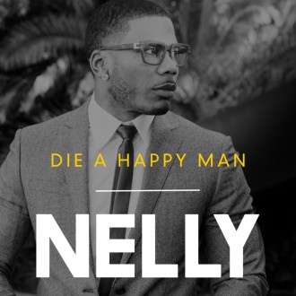 nelly die a happy man