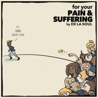 de la soul for your pain suffering