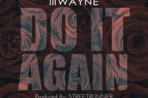 New Music: Lil Wayne – 'Do It Again' (Mastered / Final Version)