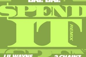 New Music: Dae Dae – 'Spend It (Remix)' (Feat. Lil Wayne & 2 Chainz)