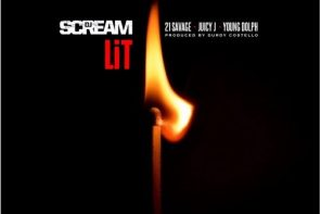 New Music: DJ Scream – 'Lit' (Feat. 21 Savage, Juicy J & Young Dolph)
