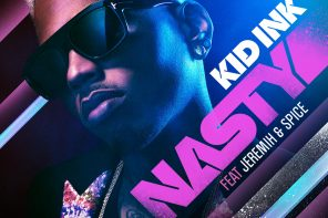 New Music: Kid Ink – 'Nasty' (Feat. Jeremih & Spice)