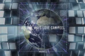 New Music: Maxwell – 'All The Ways Love Can Feel' + 'Fingers Crossed'