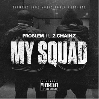 problem 2 chainz my squad
