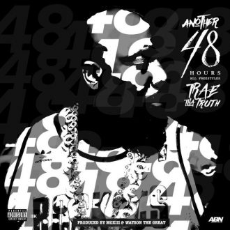 trae tha truth another 48 hours