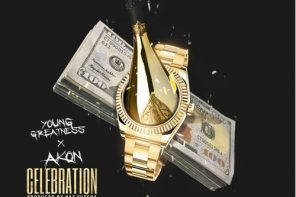 New Music: Young Greatness – 'Celebration' (Feat. Akon)