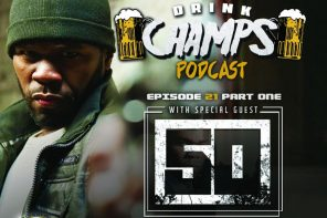 50 Cent on 'Drink Champs' Podcast (Updated with Video)