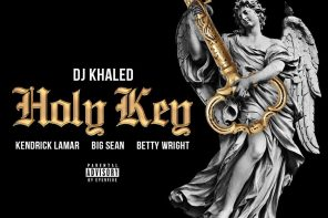New Music: DJ Khaled – 'Holy Key' (Feat. Kendrick Lamar, Big Sean & Betty Wright)
