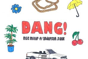 New Music: Mac Miller – 'Dang!' (Feat. Anderson .Paak)