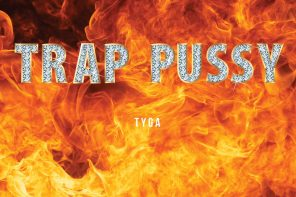 New Music: Tyga – 'Trap P**sy'