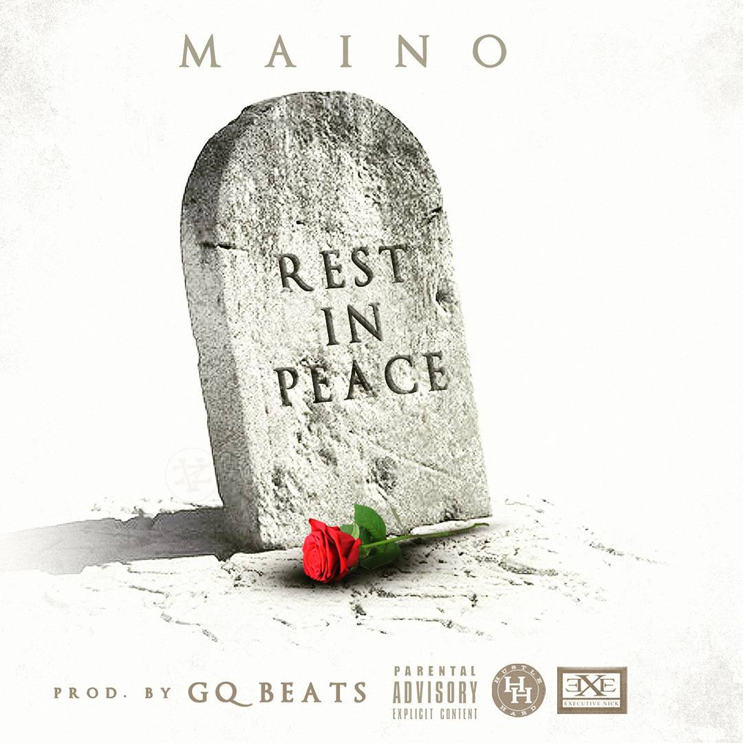 New Music Maino Rest In Peace Hiphop N More