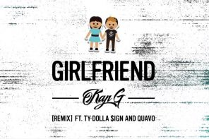 New Music: Kap G – 'Girlfriend (Remix)' (Feat. Ty Dolla Sign & Quavo)