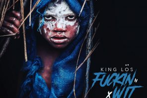 New Music: King Los – 'F*ckin Wit It'