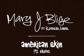 New Music: Mary J. Blige – 'American Skin (41 Shots)' (Feat. Kendrick Lamar)