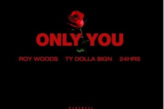 roy-woods-only-you-feat-ty-dolla-sign-24hrs